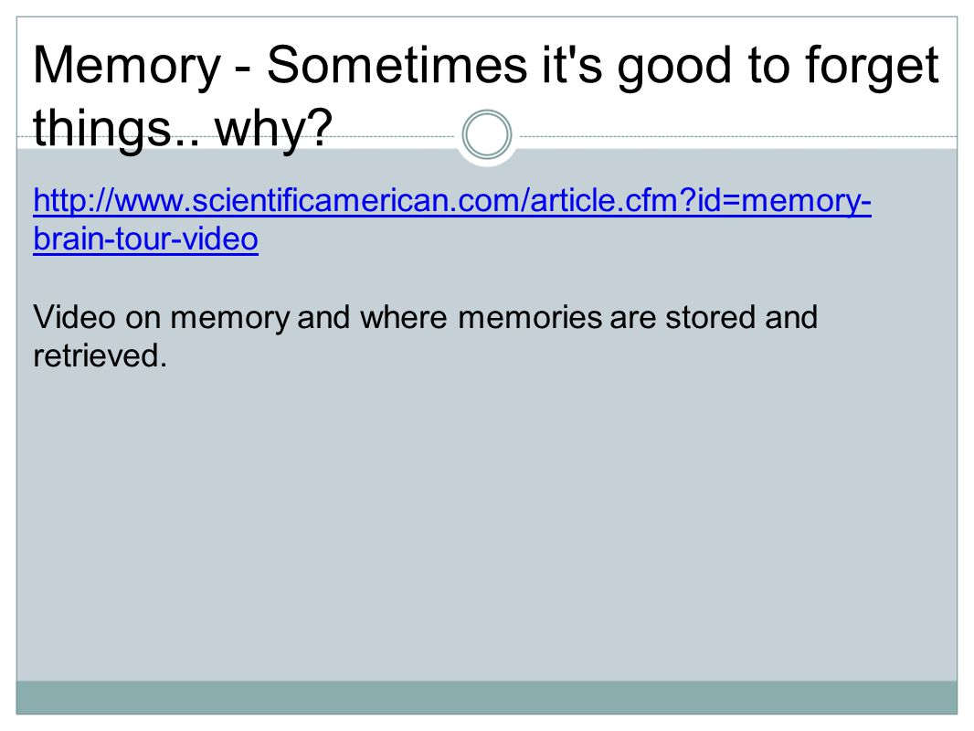 Memory - Sometimes it s good to forget things.. why