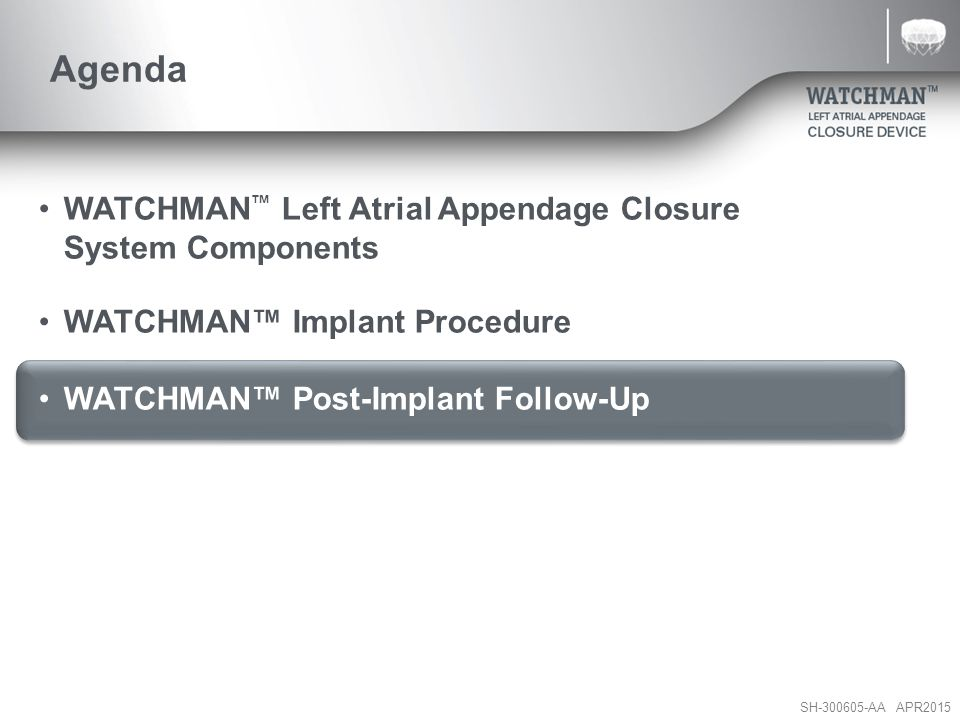 Agenda WATCHMAN™ Left Atrial Appendage Closure System Components