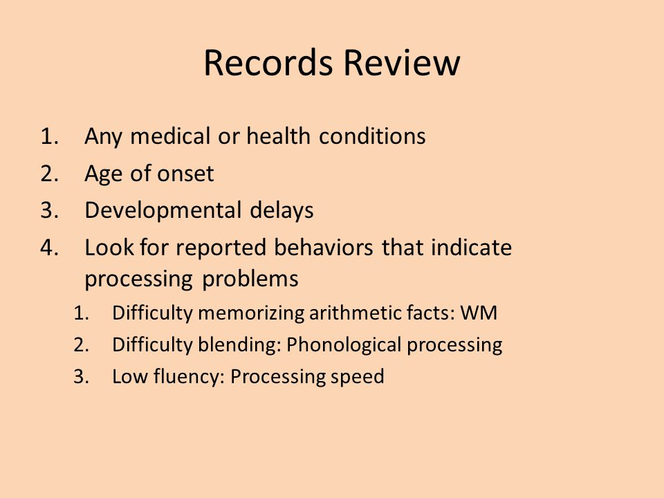 Records Review Any medical or health conditions Age of onset