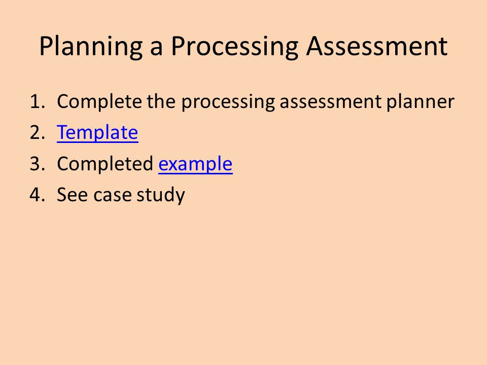 Planning a Processing Assessment
