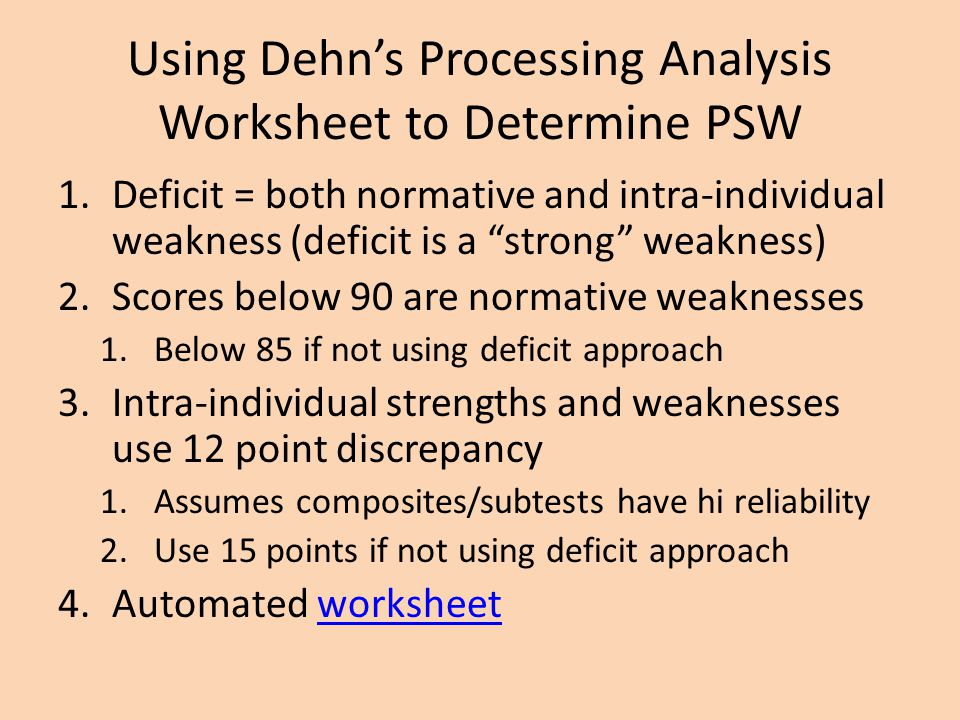 Using Dehn's Processing Analysis Worksheet to Determine PSW