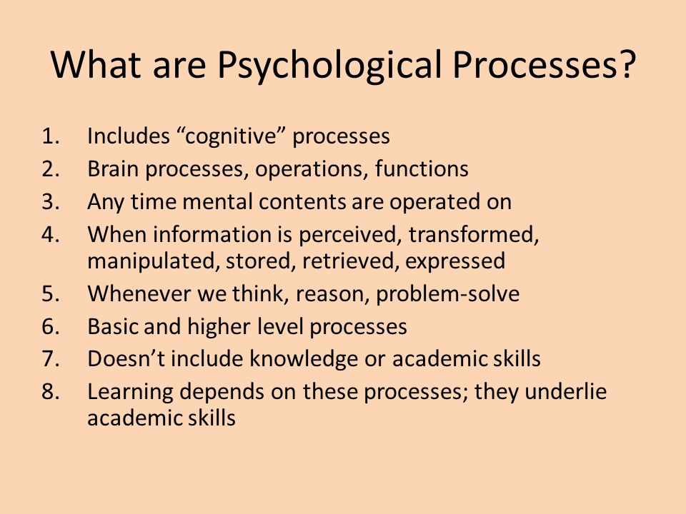 What are Psychological Processes