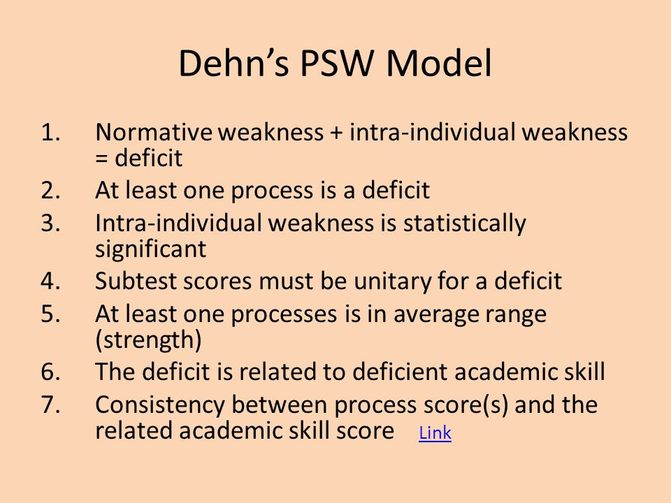 Dehn's PSW Model Normative weakness + intra-individual weakness = deficit. At least one process is a deficit.