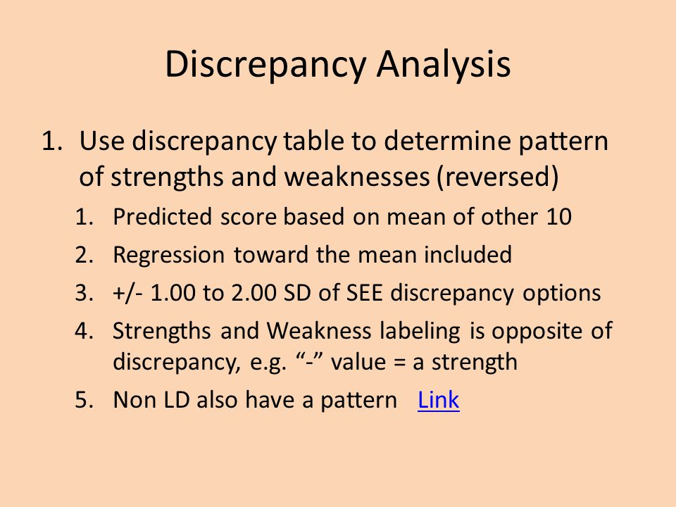 Discrepancy Analysis Use discrepancy table to determine pattern of strengths and weaknesses (reversed)