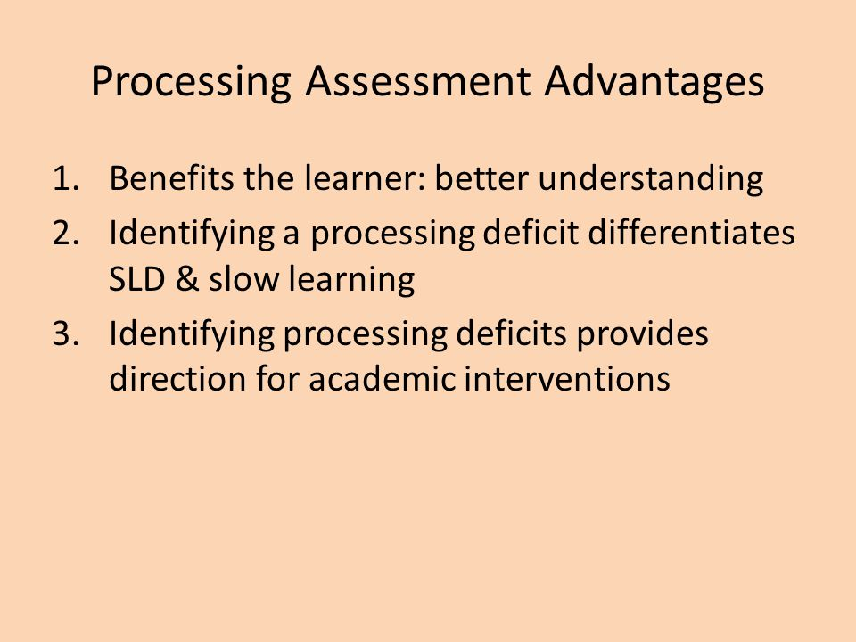 Processing Assessment Advantages