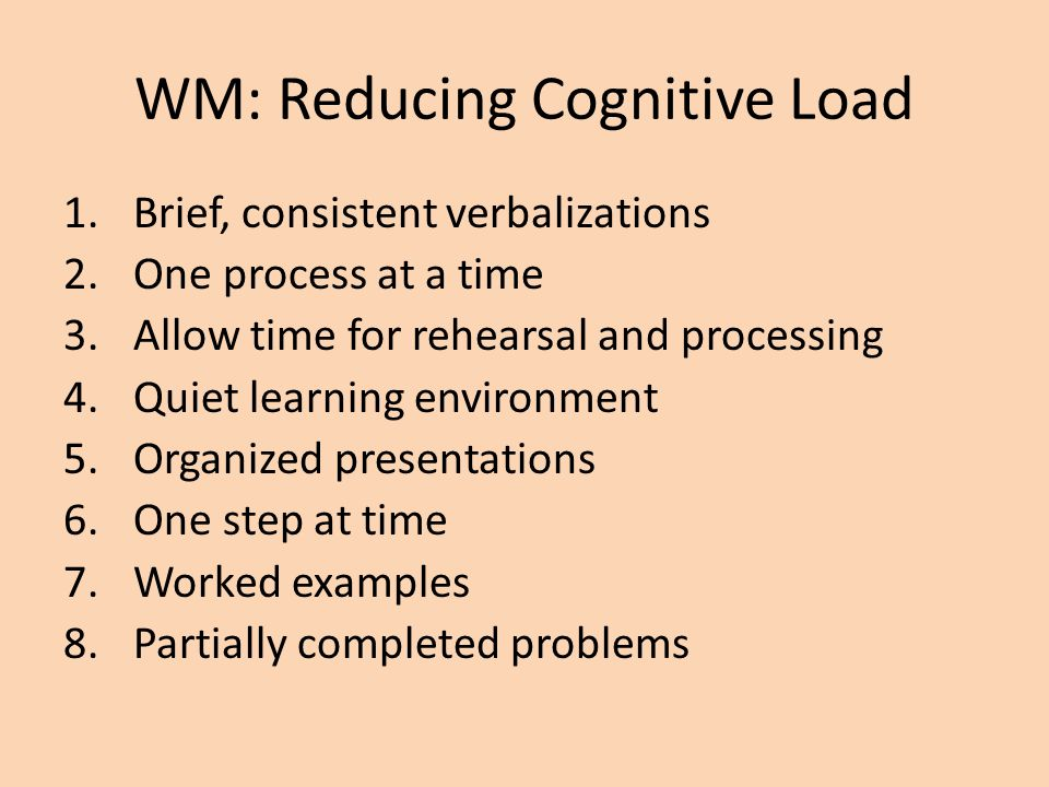 WM: Reducing Cognitive Load