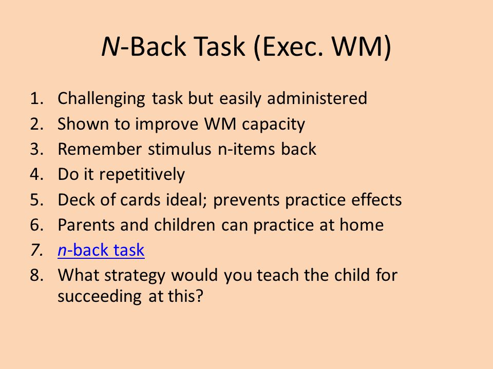N-Back Task (Exec. WM) Challenging task but easily administered