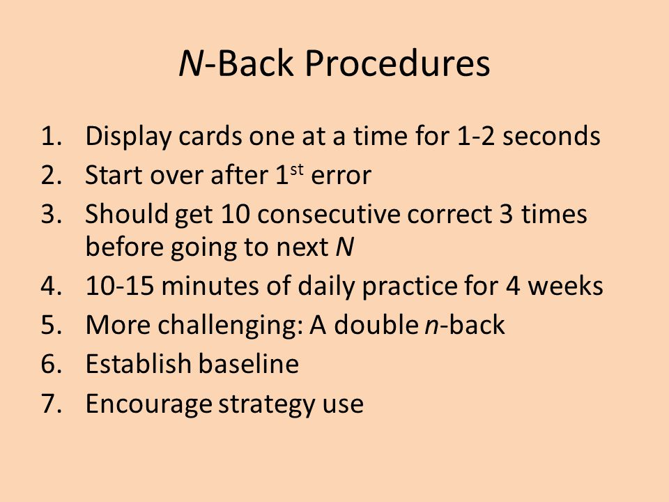 N-Back Procedures Display cards one at a time for 1-2 seconds