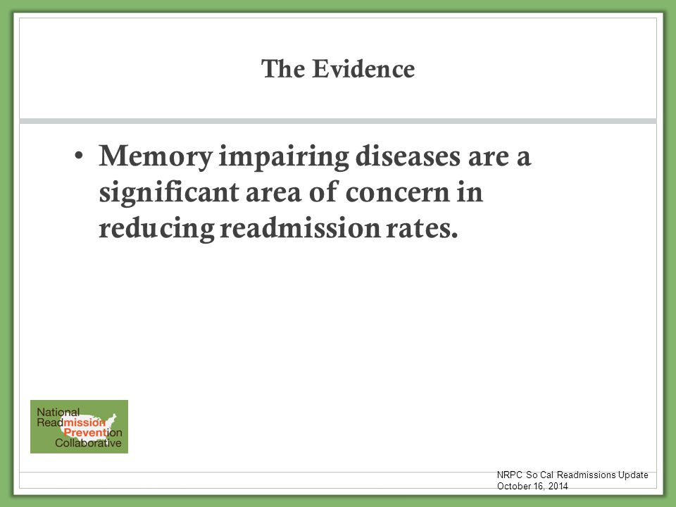 The Evidence Memory impairing diseases are a significant area of concern in reducing readmission rates.