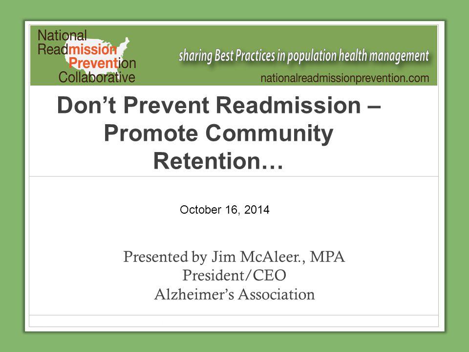 Don't Prevent Readmission – Promote Community Retention…