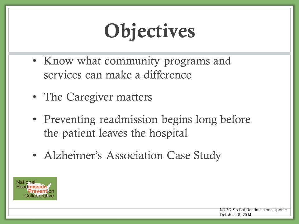 Objectives Know what community programs and services can make a difference. The Caregiver matters.