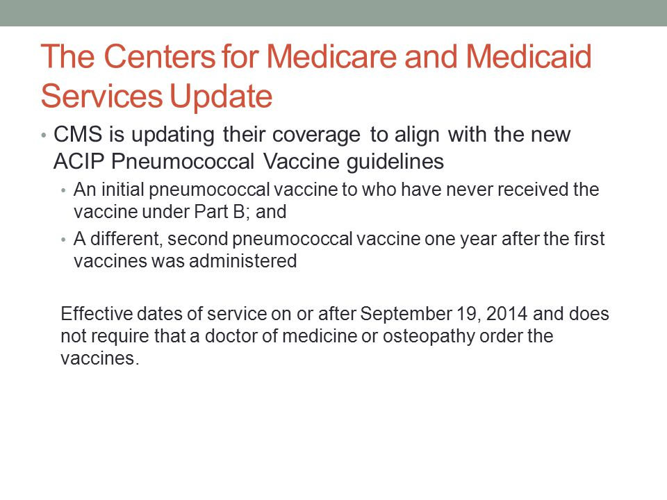 The Centers for Medicare and Medicaid Services Update