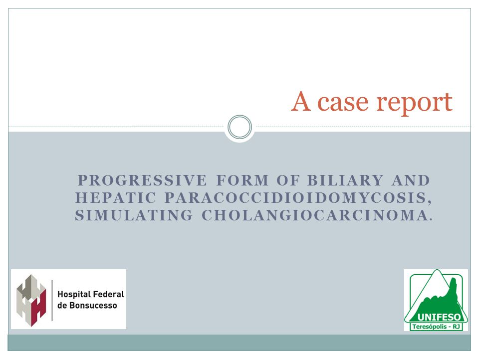 A case report progressive form of biliary and hepatic paracoccidioidomycosis, simulating cholangiocarcinoma.