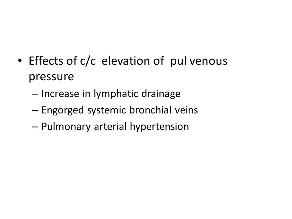 Effects of c/c elevation of pul venous pressure