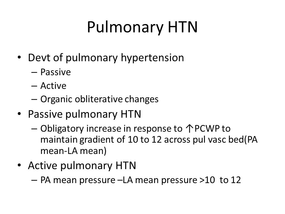 Pulmonary HTN Devt of pulmonary hypertension Passive pulmonary HTN