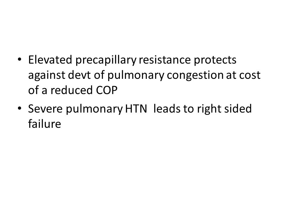 Elevated precapillary resistance protects against devt of pulmonary congestion at cost of a reduced COP