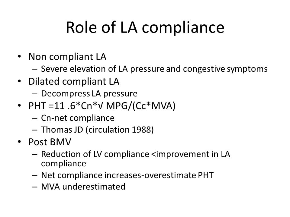 Role of LA compliance Non compliant LA Dilated compliant LA