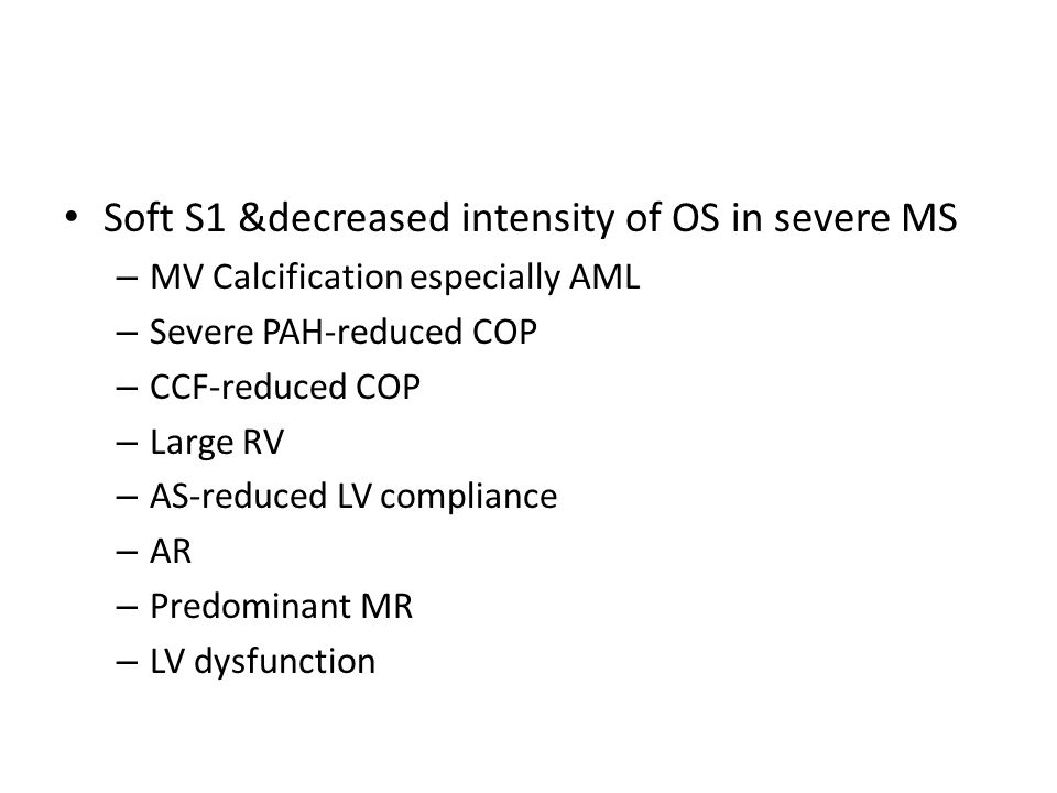 Soft S1 &decreased intensity of OS in severe MS