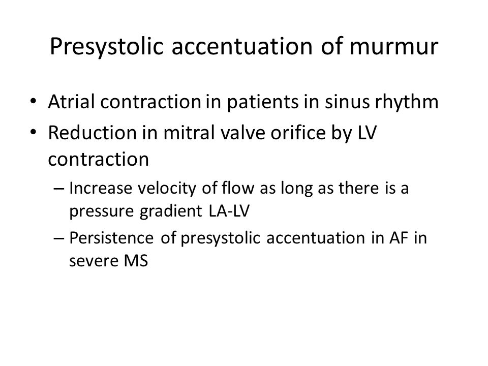 Presystolic accentuation of murmur