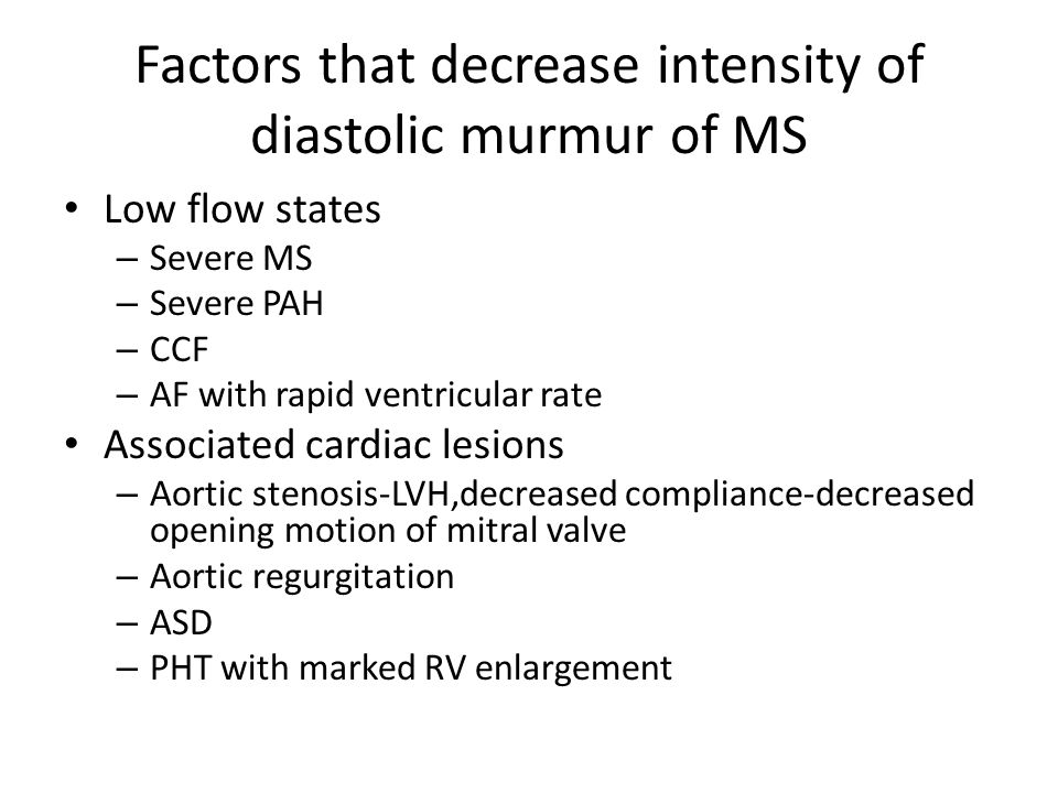 Factors that decrease intensity of diastolic murmur of MS