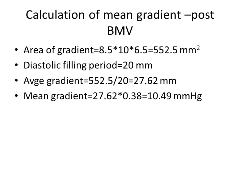 Calculation of mean gradient –post BMV