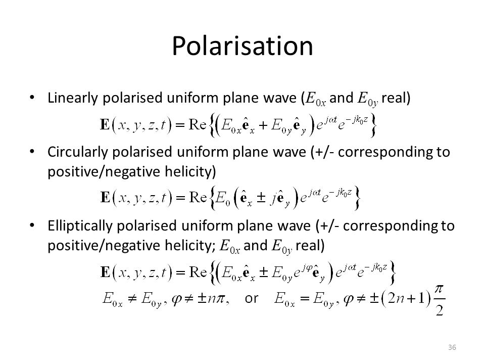 Polarisation Linearly polarised uniform plane wave (E0x and E0y real)
