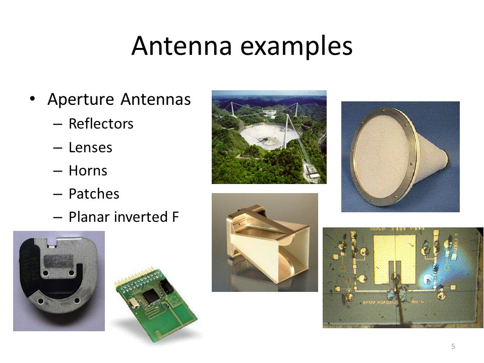 Antenna examples Aperture Antennas Reflectors Lenses Horns Patches