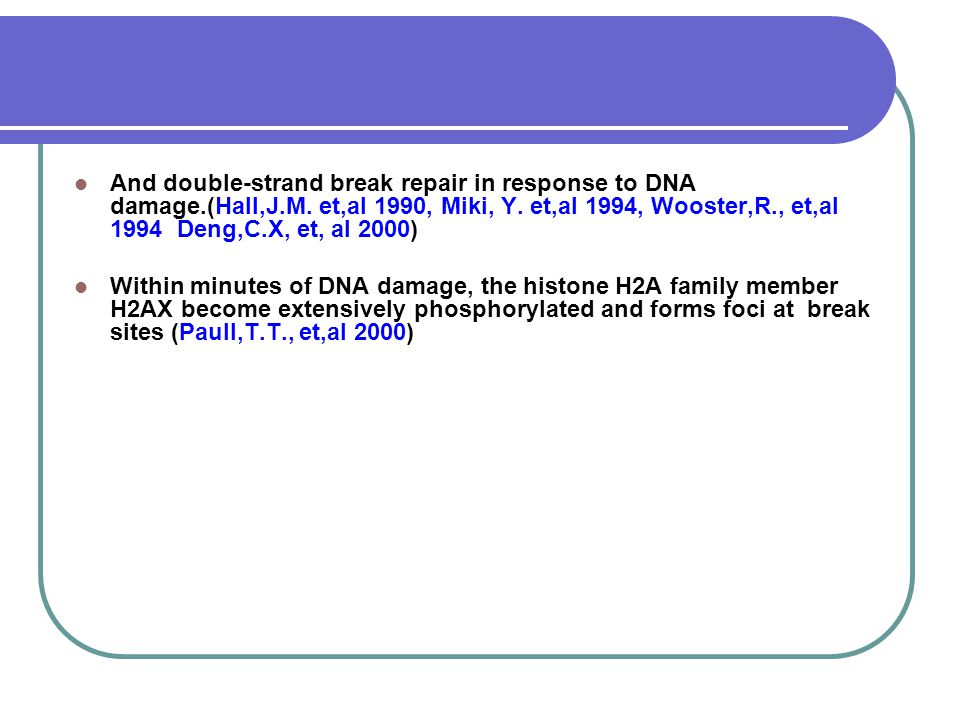 And double-strand break repair in response to DNA damage. (Hall,J. M