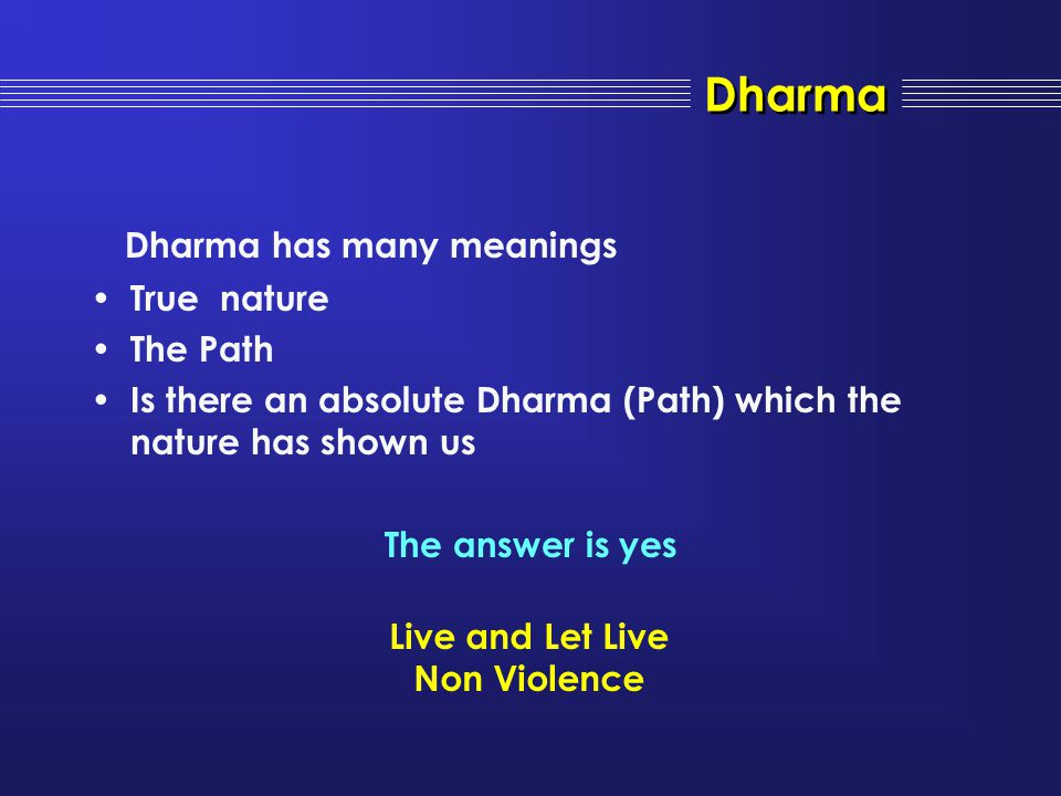 Dharma Dharma has many meanings True nature The Path
