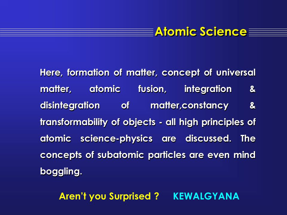 Atomic Science Aren't you Surprised KEWALGYANA