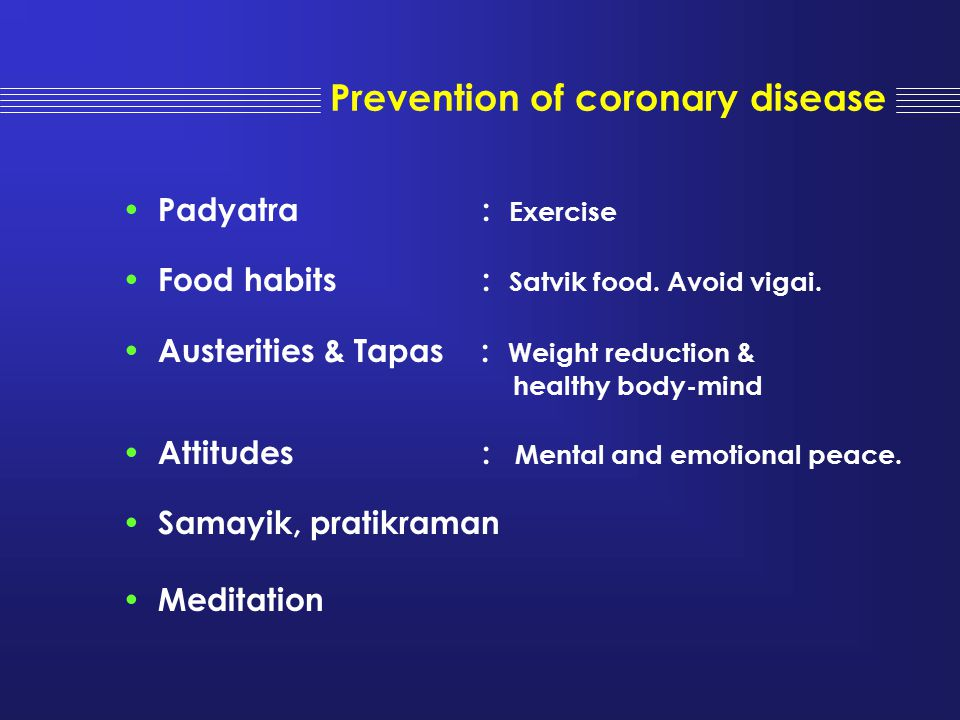 Prevention of coronary disease