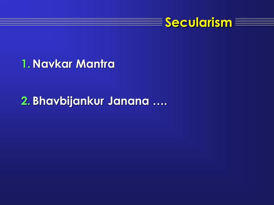 Secularism Navkar Mantra Bhavbijankur Janana ….