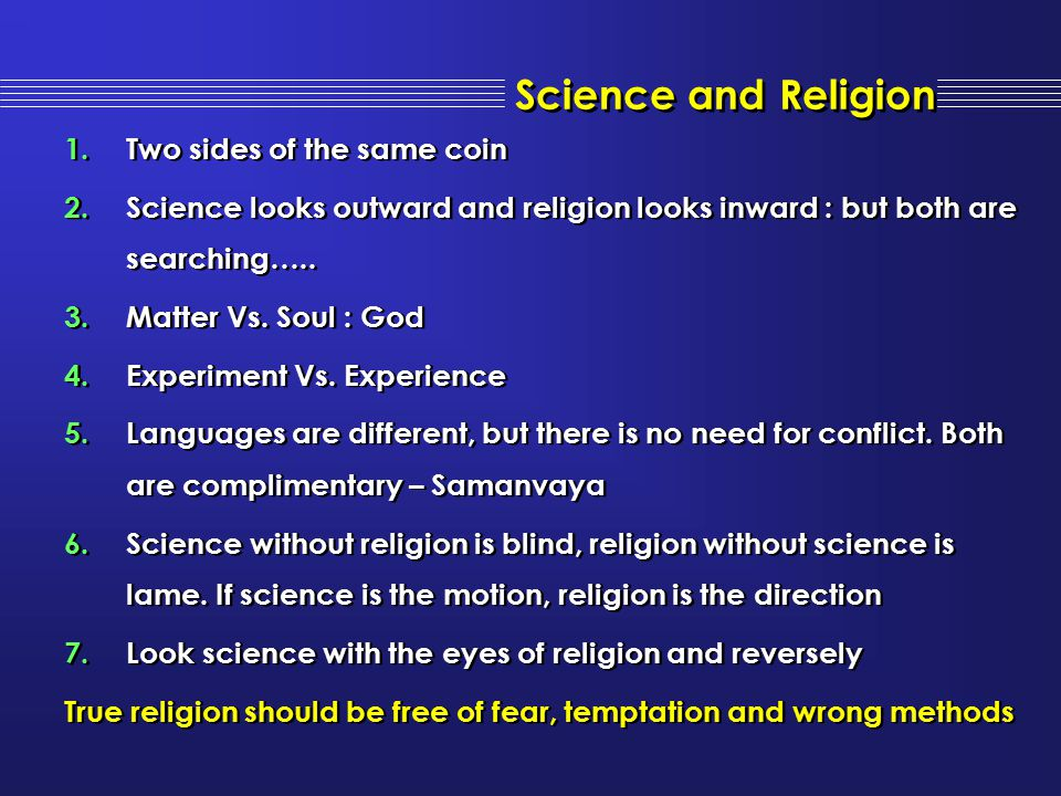 Science and Religion Two sides of the same coin