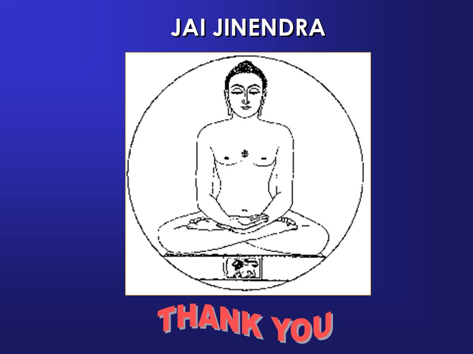 JAI JINENDRA THANK YOU