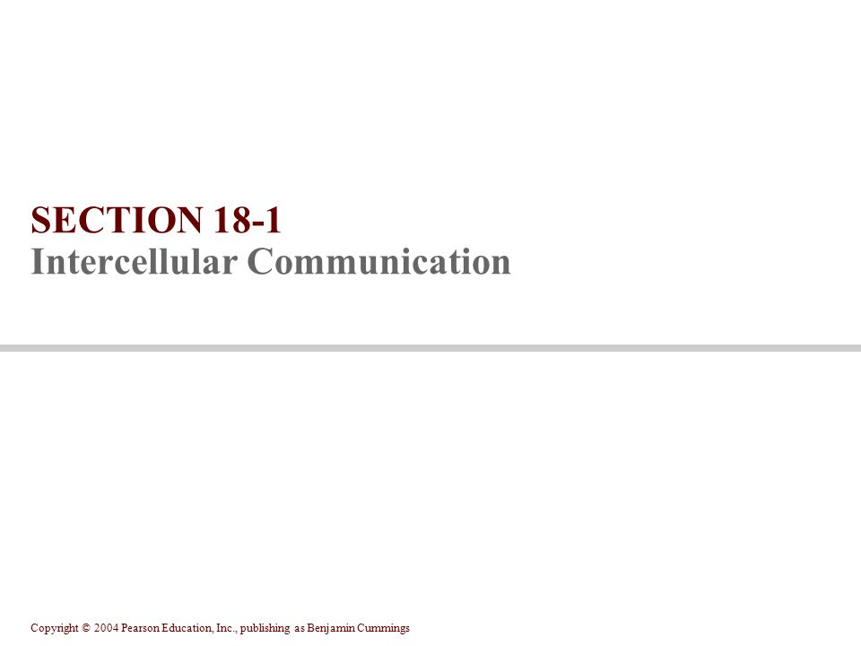 SECTION 18-1 Intercellular Communication