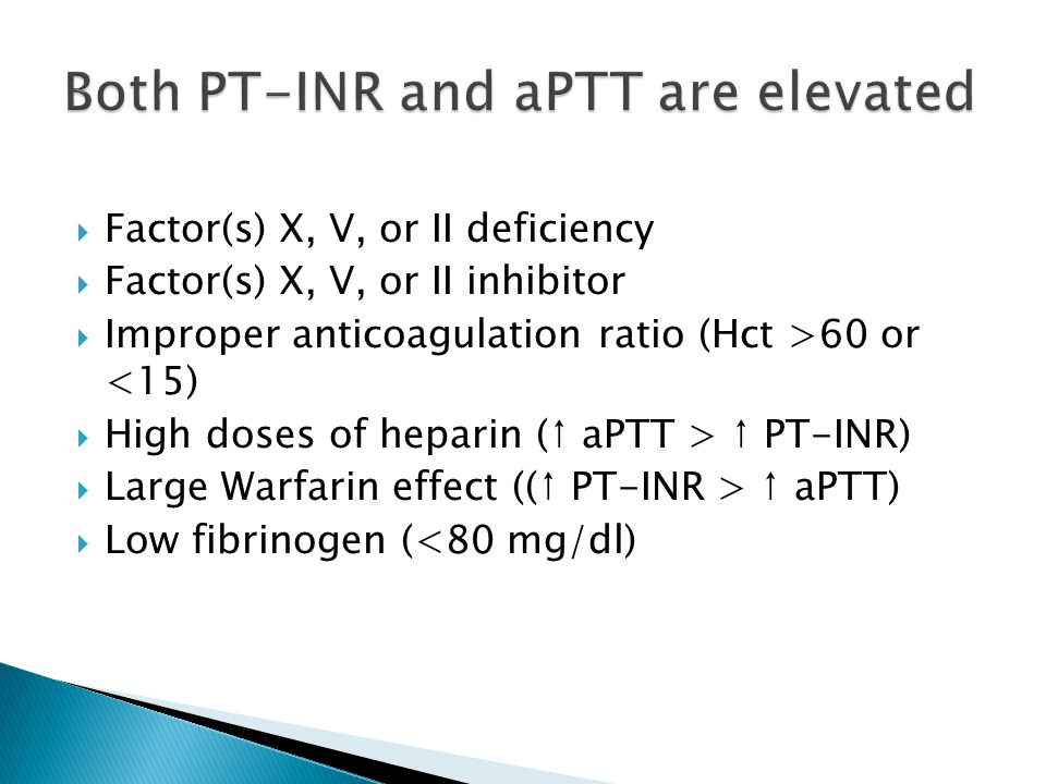 Both PT-INR and aPTT are elevated