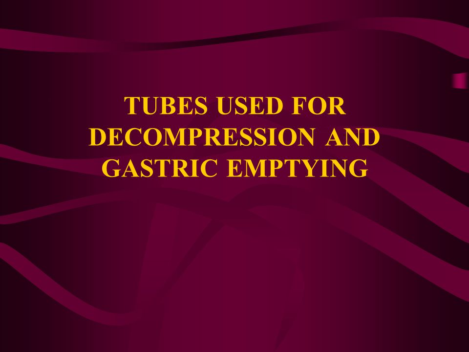 TUBES USED FOR DECOMPRESSION AND GASTRIC EMPTYING