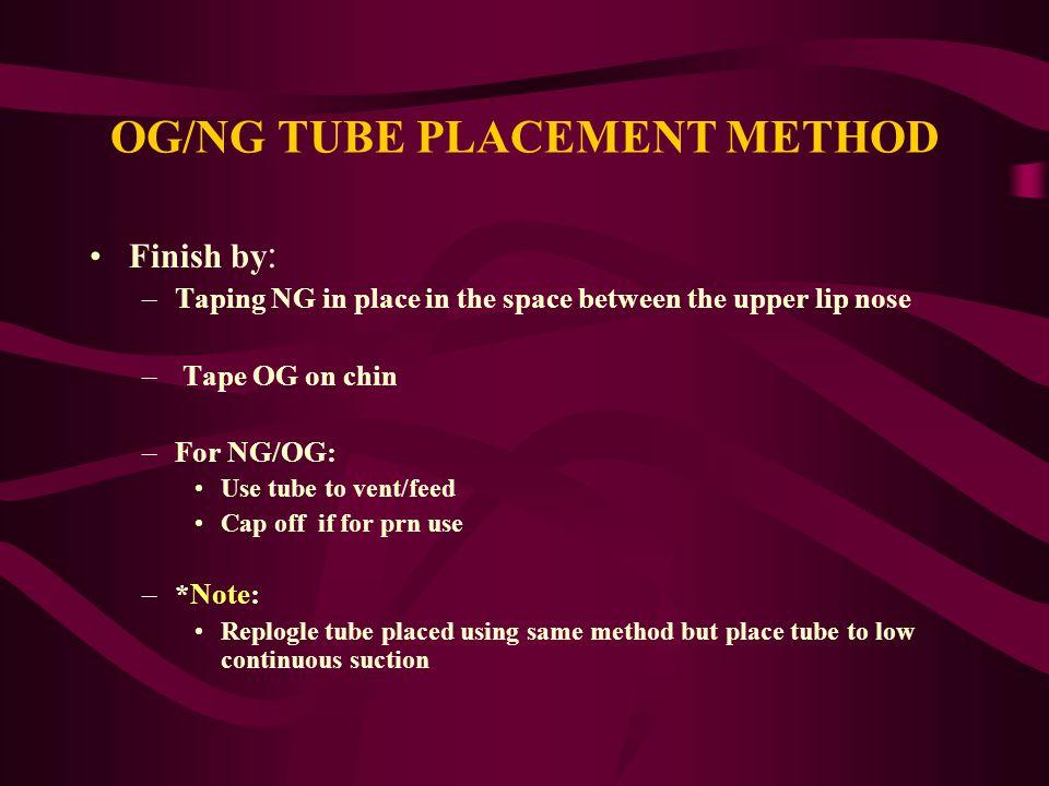 OG/NG TUBE PLACEMENT METHOD