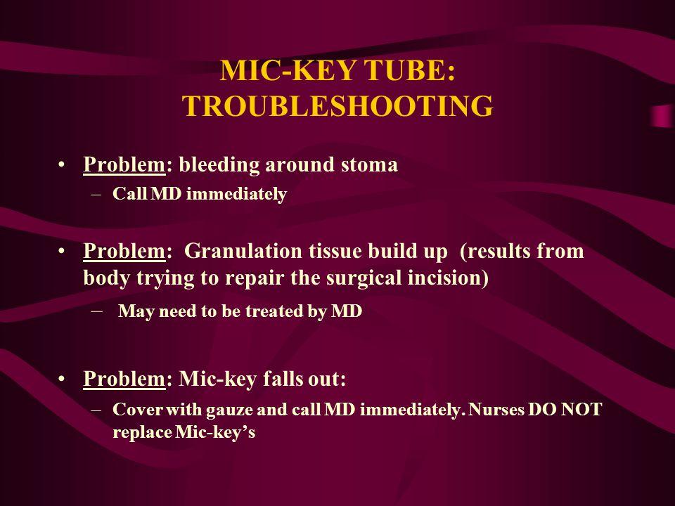 MIC-KEY TUBE: TROUBLESHOOTING