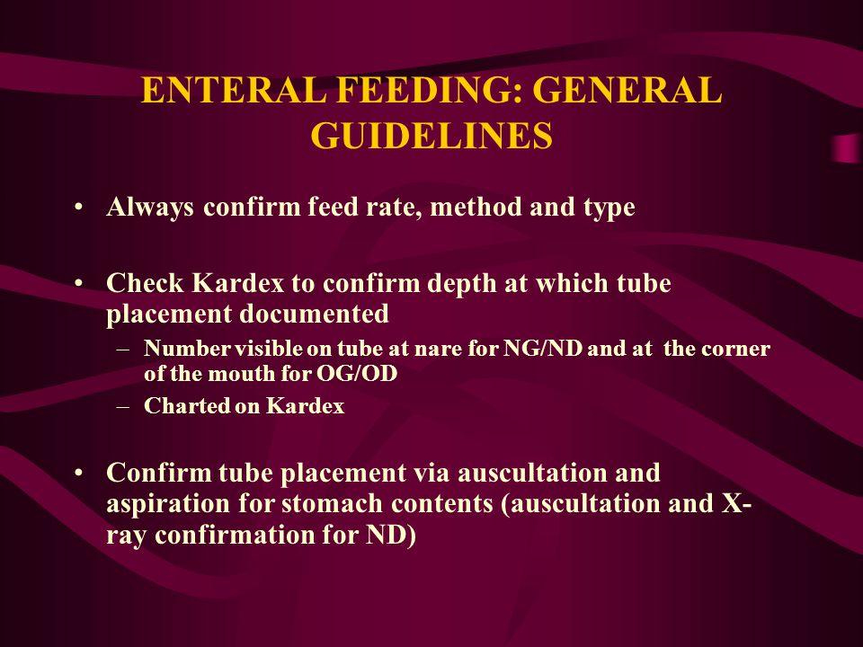 ENTERAL FEEDING: GENERAL GUIDELINES