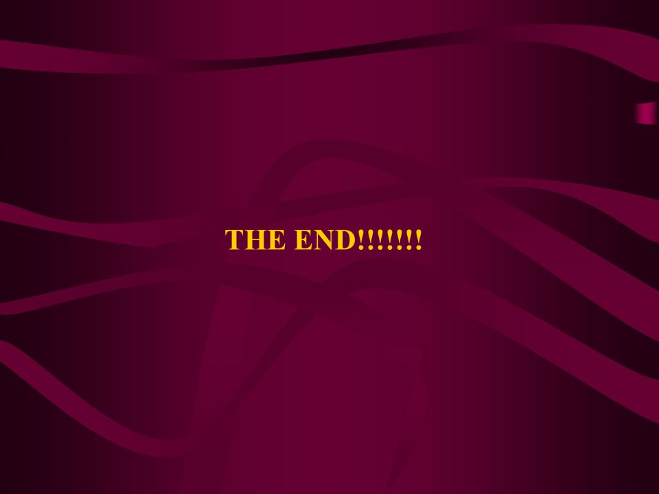 THE END!!!!!!!