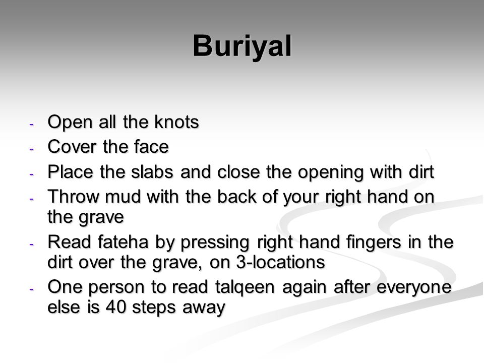Buriyal Open all the knots Cover the face