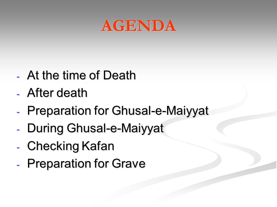 AGENDA At the time of Death After death