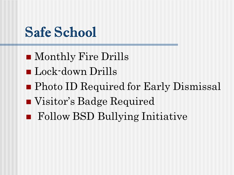 Safe School Monthly Fire Drills Lock-down Drills