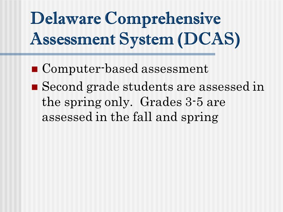 Delaware Comprehensive Assessment System (DCAS)