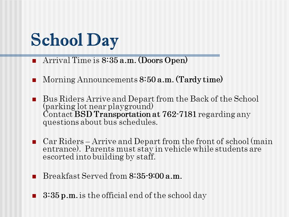 School Day Arrival Time is 8:35 a.m. (Doors Open)
