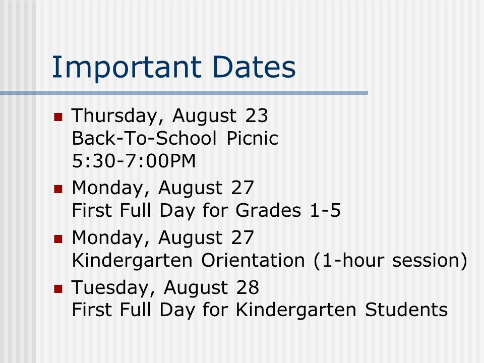 Important Dates Thursday, August 23 Back-To-School Picnic 5:30-7:00PM