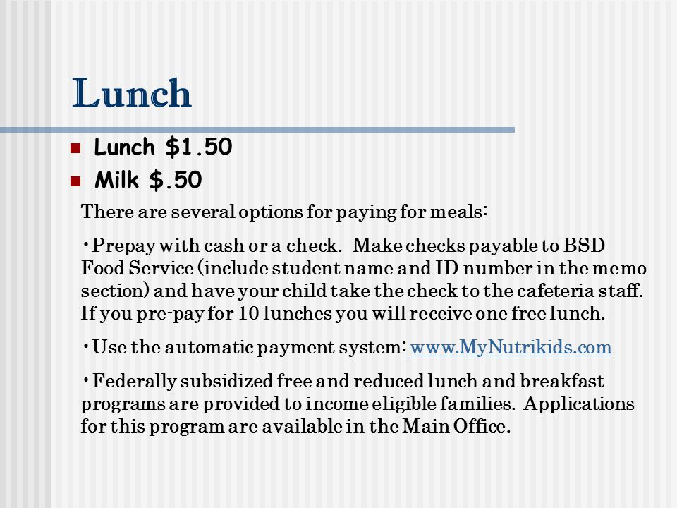 Lunch Lunch $1.50. Milk $.50. There are several options for paying for meals: