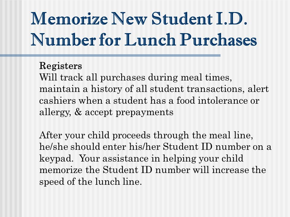 Memorize New Student I.D. Number for Lunch Purchases