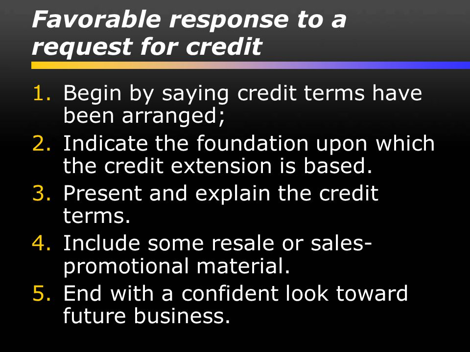 Favorable response to a request for credit